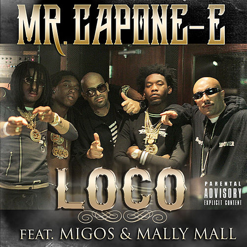 Play & Download Loco (feat. Migos & Mally Mall) - Single by Mr. Capone-E | Napster