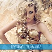 Play & Download Techno Club Hits by Various Artists | Napster