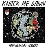 Play & Download Knock Me Down - Single by Youngblood Hawke | Napster
