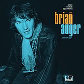 Play & Download Back to the Beginning: The Brian Auger Anthology by Brian Auger | Napster