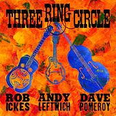 Play & Download Three Ring Circle by Three Ring Circle | Napster