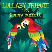 Play & Download Sleepytime Tunes: Jimmy Buffett Lullaby Renditions by Lullaby Players | Napster