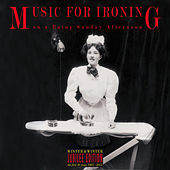 Play & Download Music for Ironing on a Rainy Sunday Afternoon by Various Artists | Napster