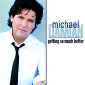 Getting So Much Better by Michael Damian