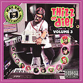 Thizz Or Die Volume 3 by Various Artists