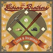 Play & Download Iron & Diamonds by The Gibson Brothers | Napster