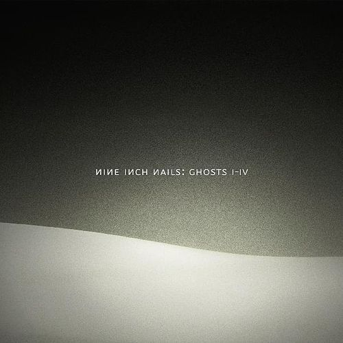 Play & Download Ghosts I-IV by Nine Inch Nails | Napster