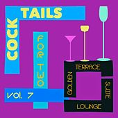 Cocktails for Two, Vol. 7 (Golden Terrace Suite Lounge) von Various Artists
