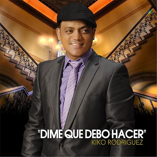 Play & Download Dime Que Debo Hacer by Kiko Rodriguez | Napster
