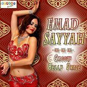 Play & Download Groovy Belly Dance by Emad Sayyah | Napster