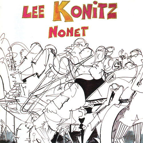 Play & Download The Lee Konitz Nonet by Lee Konitz | Napster