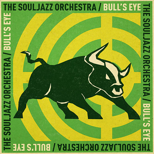 Play & Download Bull's Eye by The Souljazz Orchestra | Napster