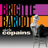 Play & Download Salut les copains by Brigitte Bardot | Napster