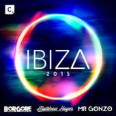Ibiza 2015 (Mixed by Borgore, Matthew Heyer & Mr. Gonzo) by Various Artists