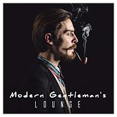 Modern Gentleman's Lounge by Various Artists