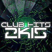 Play & Download Club Hits 2K15 by Various Artists | Napster