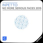 No More Serious Faces 2015 by Inpetto