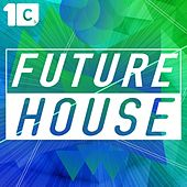 Play & Download Future House by Various Artists | Napster