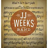 Play & Download Hal-le-lu-jah by JJ Weeks Band | Napster