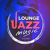 Play & Download Lounge Jazz Music, Vol. 1 by Various Artists | Napster