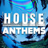 Play & Download House Anthems by Various Artists | Napster