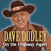 Play & Download On the Highway Again by Dave Dudley | Napster
