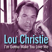 Play & Download I'm Gonna Make You Love Me by Lou Christie | Napster