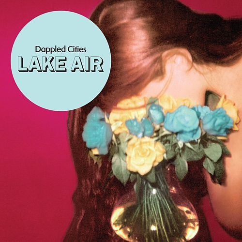 Play & Download Lake Air by Dappled Cities | Napster