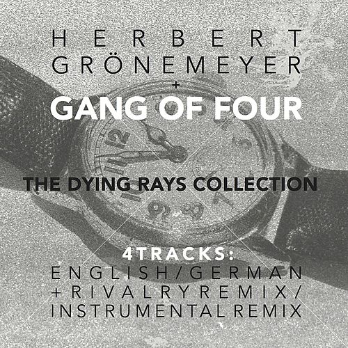 Play & Download The Dying Rays (feat. Herbert Gronemeyer) by Gang Of Four | Napster