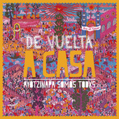 De Vuelta a Casa: Ayotzinapa Somos Todxs by Various Artists
