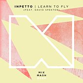 Learn to Fly [Radio Edit] (feat. David Spekter) by Inpetto