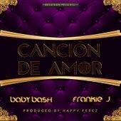 Cancion De Amor (feat. Frankie J) - Single by Baby Bash