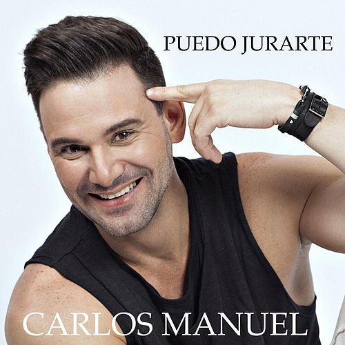 Play & Download Puedo Jurarte by Carlos Manuel | Napster