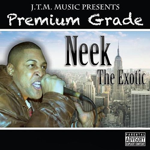 Premiumgrade by Neek The Exotic
