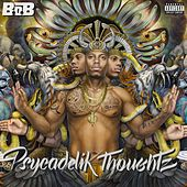 Play & Download Psycadelik Thoughtz by B.o.B | Napster