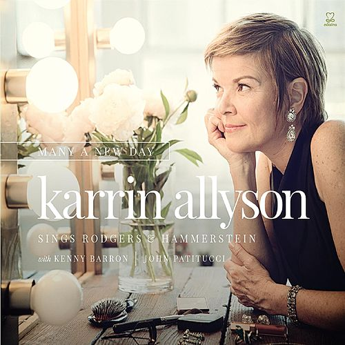 Play & Download Many A New Day: Karrin Allyson Sings Rodgers & Hammerstein by Karrin Allyson | Napster