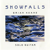 Play & Download Snowfalls: Solo Guitar by Brian Keane | Napster