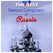 The Best Famous Composers of Russia – Classical Chill Music by Various Artists
