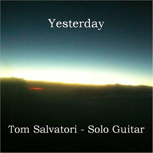 Play & Download Yesterday by Tom Salvatori | Napster