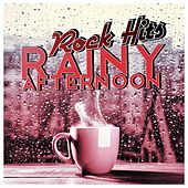 Play & Download Rainy Afternoon - Rock Hits by Various Artists | Napster