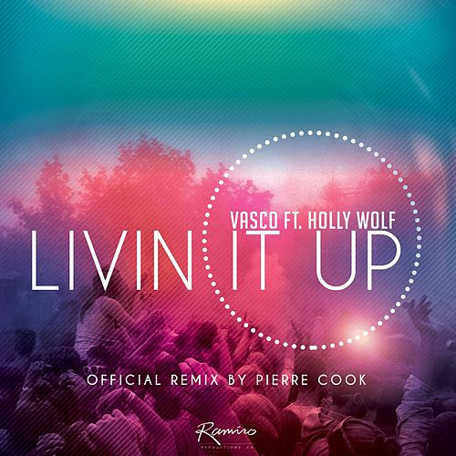 Play & Download Livin' It Up (Remix) [feat. Holly Wolf] by Pierre Cook | Napster