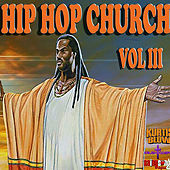 Play & Download Hip Hop Church Volume 3 by Various Artists | Napster