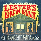 Lester's Lofin Lounge by The Tennessee Mafia Jug Band