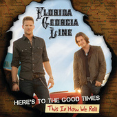 Play & Download Here's To The Good Times...This Is How We Roll by Florida Georgia Line | Napster