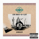 Play & Download Swass by Sir Mix-A-Lot | Napster