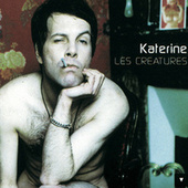 Les Creatures by Katerine