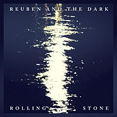Rolling Stone by Reuben And The Dark