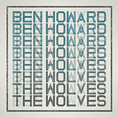 Play & Download The Wolves by Ben Howard | Napster