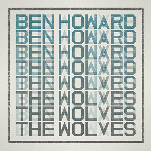 The Wolves by Ben Howard