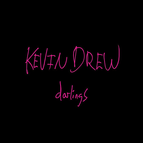 Darlings by Kevin Drew